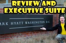 Park Hyatt Washington DC Review and Executive Suite